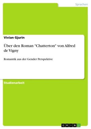 Über den Roman 'Chatterton' von Alfred de Vigny