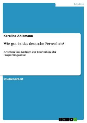Wie gut ist das deutsche Fernsehen?
