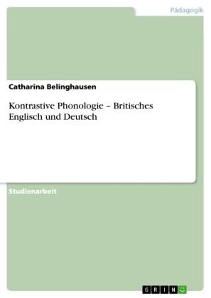 Kontrastive Phonologie - Britisches Englisch und Deutsch