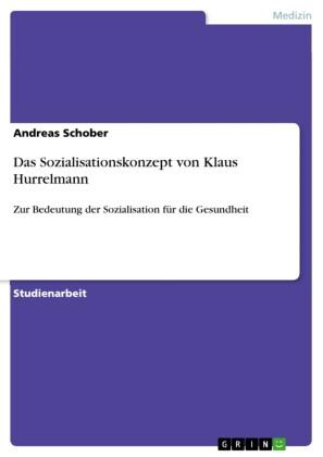 Das Sozialisationskonzept von Klaus Hurrelmann