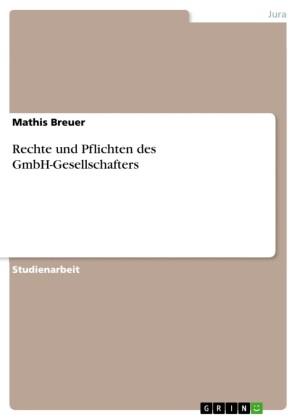 Rechte und Pflichten des GmbH-Gesellschafters
