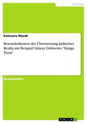 Besonderheiten der Übersetzung jüdischer Realia am Beispiel Simon Dubnows 'Kniga ?izni'