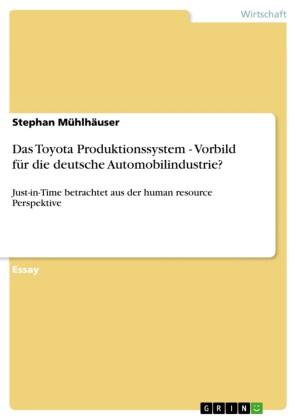 Das Toyota Produktionssystem - Vorbild für die deutsche Automobilindustrie?