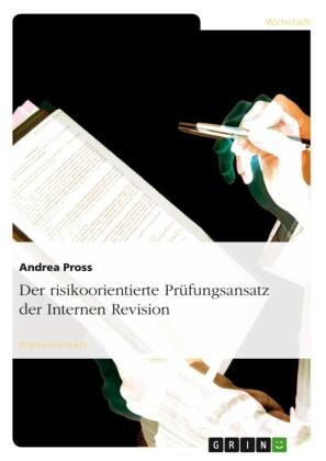 Der risikoorientierte Prüfungsansatz der Internen Revision