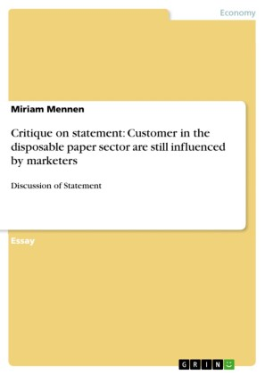 Critique on statement: Customer in the disposable paper sector are still influenced by marketers