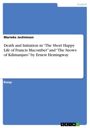 Death and Initiation in 'The Short Happy Life of Francis Macomber' and 'The Snows of Kilimanjaro' by Ernest Hemingway