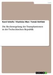 Die Rechtsregelung der Transplantionen in der Tschechischen Republik