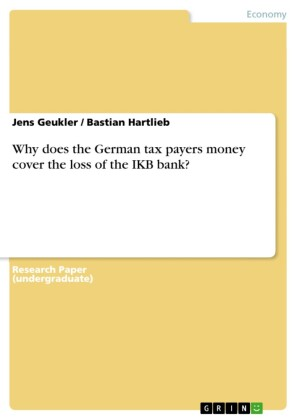 Why does the German tax payers money cover the loss of the IKB bank?