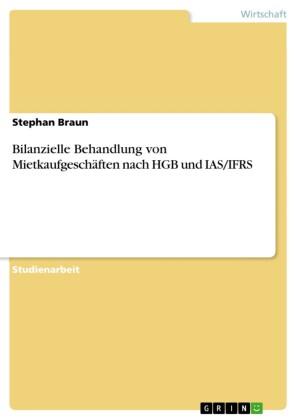Bilanzielle Behandlung von Mietkaufgeschäften nach HGB und IAS/IFRS