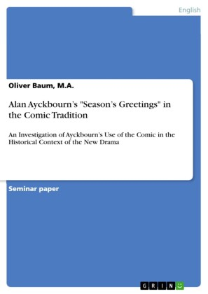 Alan Ayckbourn's 'Season's Greetings' in the Comic Tradition