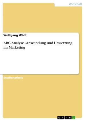 ABC-Analyse - Anwendung und Umsetzung im Marketing