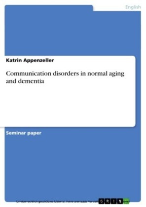Communication disorders in normal aging and dementia