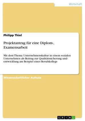 Projektantrag für eine Diplom-, Examensarbeit