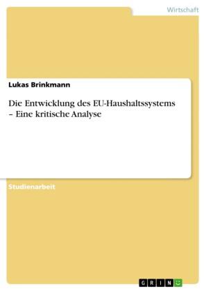 Die Entwicklung des EU-Haushaltssystems - Eine kritische Analyse