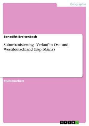 Suburbanisierung - Verlauf in Ost- und Westdeutschland (Bsp. Mainz)