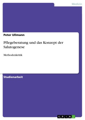 Pflegeberatung und das Konzept der Salutogenese