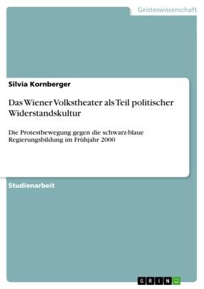 Das Wiener Volkstheater als Teil politischer Widerstandskultur