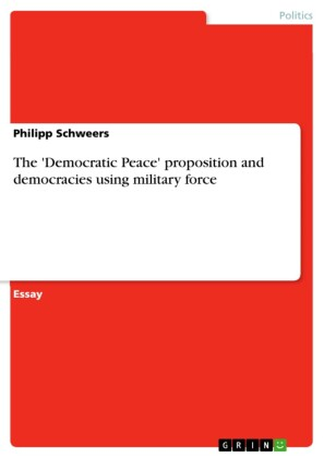 The 'Democratic Peace' proposition and democracies using military force