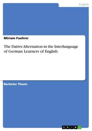 The Dative Alternation in the Interlanguage of German Learners of English
