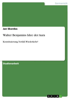 Walter Benjamins Idee der Aura