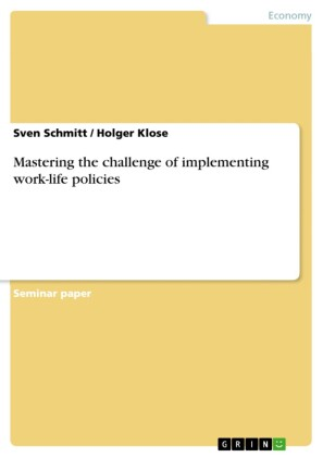 Mastering the challenge of implementing work-life policies