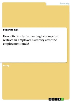How effectively can an English employer restrict an employee's activity after the employment ends?