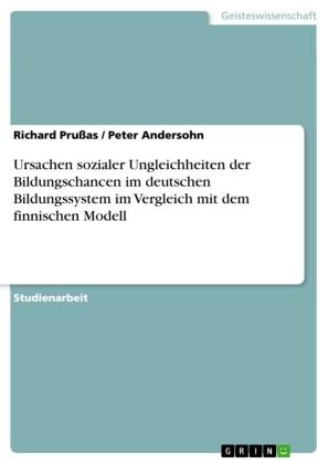 Ursachen sozialer Ungleichheiten der Bildungschancen im deutschen Bildungssystem im Vergleich mit dem finnischen Modell