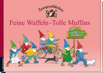 Zwergenstübchen - Feine Waffeln - Tolle Muffins