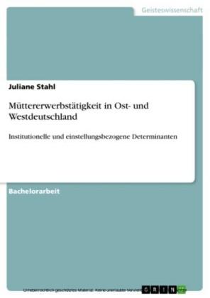 Müttererwerbstätigkeit in Ost- und Westdeutschland