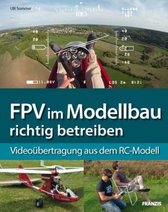 FPV im Modellbau richtig betreiben