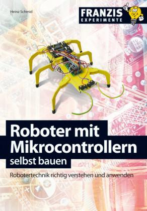 Roboter mit Mikrocontrollern selbst bauen
