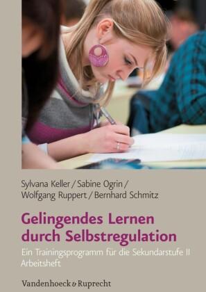 Gelingendes Lernen durch Selbstregulation