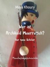 Wer ist Archibald Meerrettich?