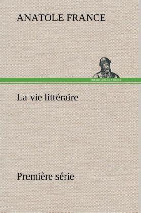 La vie littéraire Première série