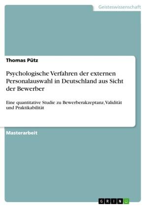 Psychologische Verfahren der externen Personalauswahl in Deutschland aus Sicht der Bewerber
