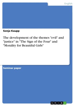 The development of the themes 'evil' and 'justice' in 'The Sign of the Four' and 'Morality for Beautiful Girls'