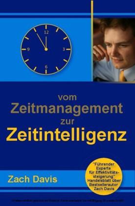 Vom Zeitmanagement zur Zeitintelligenz