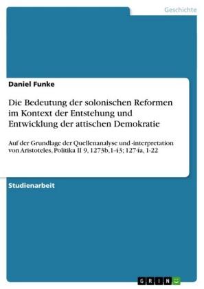 Die Bedeutung der solonischen Reformen im Kontext der Entstehung und Entwicklung der attischen Demokratie
