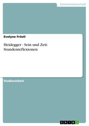 Heidegger - Sein und Zeit: Stundenreflexionen