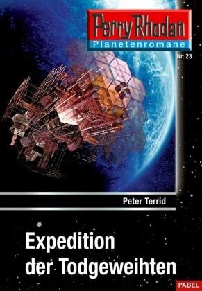 Planetenroman 23: Expedition der Todgeweihten