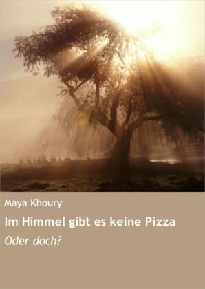 Im Himmel gibt es keine Pizza