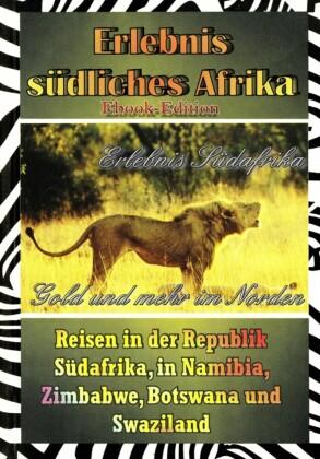 Erlebnis Südafrika: Gold und mehr im Norden (Textversion)