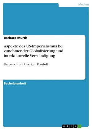 Aspekte des US-Imperialismus bei zunehmender Globalisierung und interkulturelle Verständigung