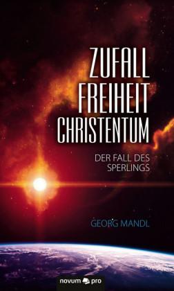 Zufall - Freiheit - Christentum