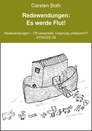 Redewendungen: Es werde Flut!
