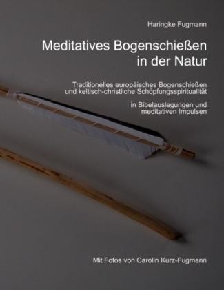 Meditatives Bogenschießen in der Natur
