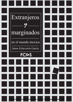 Extranjeros y marginados en el mundo mexica