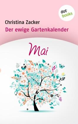 Der ewige Gartenkalender - Band 5: Mai