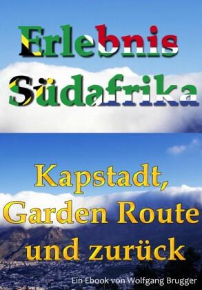 Erlebnis Südafrika: Kapstadt, Garden Route und zurück
