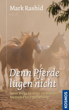Denn Pferde lügen nicht